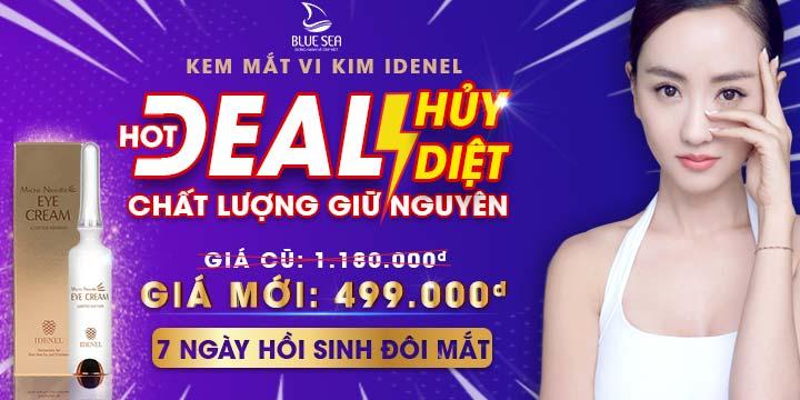 Kem mắt vi kim Idenel-hot deal hủy diệt